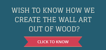 Wish to know How we create the wall art out of wood?